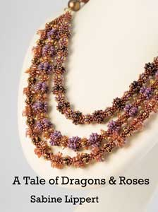 A Tale of Dragons & Roses Necklace Pattern by Sabine Lippert